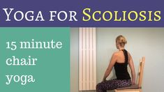Yoga for Scoliosis - chair yoga Yoga For Scoliosis, Scoliosis Exercises, Lower Back Exercises, Chair Yoga, Chest Workouts, Pressure Points, Head And Neck, Neck Pain, Workout Programs