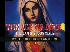 The Age Of Love (Jam & Spoon mix) - YouTube