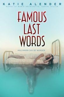 Famous Last Words by Katie Alender   http://www.scholastic.ca/books/view/famous-last-words