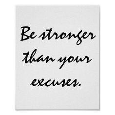 Shop Be stronger than your excuses. Motivational Quote Poster created by ThinkPositively. Motivation Wall, Sport Motivation, Fitness Motivation, Motivational Wall Art, Inspirational Quotes, Stronger Than You, Religious Quotes, Quote Posters, Wall Posters