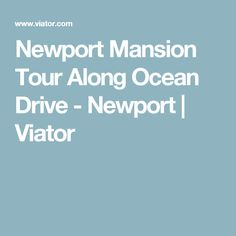 Newport Mansion Tour Along Ocean Drive - Newport | Viator