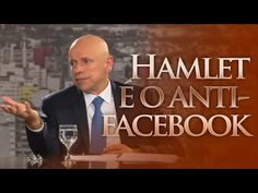 Leandro Karnal - Hamlet é o anti-facebook - YouTube