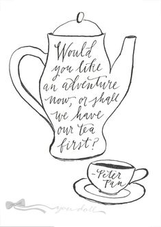 Tea Print with Adventure quote from Peter Pan by YouDollDesign