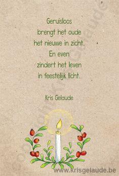 Kris Gelaude -Kerst en Nieuwjaar Christmas Greetings, Christmas Cards, Beautiful Mind, Christmas And New Year, Happy New Year, Letters, Sayings, Year Resolutions, Words