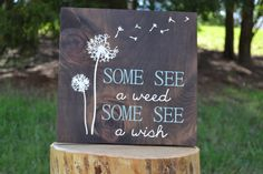 This blowing dandelion sign makes a beautiful gift or home decor piece for anyone with a free spirit who loves to look at the world