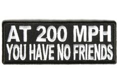 At 200 mph you have no friends patch