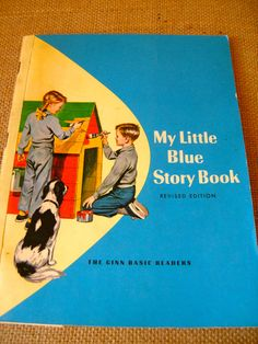 My Little Blue Story Book---I think I was in the blue group. My reading was not good in first grade so it was probably one of the lower groups. I think the colors may have been set by what color of Dick and Jane book sets we were in.
