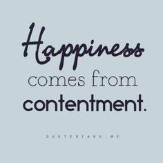 Be content with where God has you and what He has given you =)
