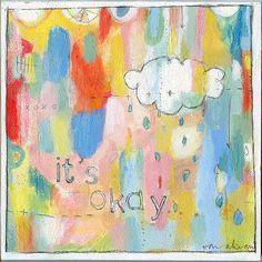 Sarah Ahearn {little reminders} series. it's okay...