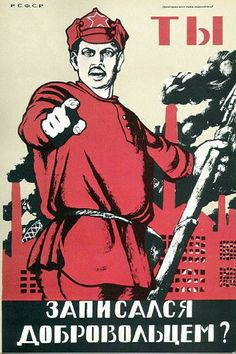 Have you enlisted in the army? (Moor, Dmitry. 1918) - a very early example of a Russian constructivist propaganda poster be used to recruit people into the army.