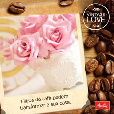 É difícil de acreditar, mas essas rosas foram feitas com filtro de café. Uma boa ideia pra você decorar sua casa de um jeito diferente.