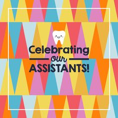 IT'S DENTAL ASSISTANT APPRECIATION WEEK! We'd like to thank our assistants for bringing smiles to patients' faces every day!