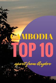 Top Places to travel to in Cambodia apart from Angkor Wat in Siem Reap http://www.cityseacountry.com/top-10-impressions-from-cambodia/