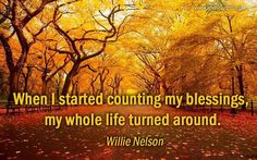 No matter what has happened in life we all need to focus on the positives Think On, Body Confidence, Willie Nelson, Love Your Life, Inspire Others, Quote Of The Day, We Heart It, Paths, Blessed