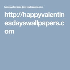 http://happyvalentinesdayswallpapers.com