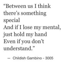 Hold me tight as much as i fight -childish gambino Lyric Quotes, Words Quotes, Wise Words, Me Quotes, Rapper Quotes, Qoutes, Childish Gambino Quotes, Childish Gambino 3005, Just Hold Me