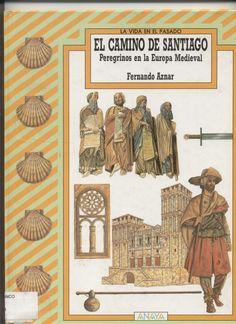 El Camino en la Edad Media. Busca este libro en http://absys.asturias.es/cgi-abnet_Bast/abnetop?ACC=DOSEARCH&xsqf01=camino+santiago+peregrinos+medieval+fernando+aznar