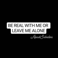 Keep it 💯 or leave me alone  .  .  .  .  .  #quote #quoterapy #quoteoftheday #dailyquotes #dailyquote #quotherapy #like #follow #quot #keepitreal #loyal #honest #real #leavemealone #nofake #nosnakes #amsab #wednesday #wednesdaymotivation #inspire #motivate