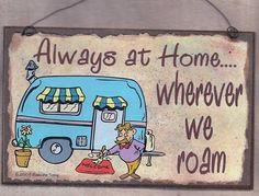 Always At Home Wherever We Roam Camping CAMPER RV Travel Trailer SIGN Funny 8 x 5 Recreational Vehicle Plaque camping hacks tips, travel trailer camping tips, packing camping Retro Camping, Camping Glamping, Camping Life, Rv Life, Family Camping, Camping Swag, Luxury Camping, Camping Theme, Camping Hacks
