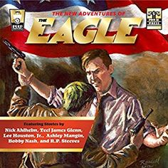 The New Adventures of The Eagle is now available on audio. Contains six tales of high-powered adventure, heart-stopping thrills, and death-defying action from writers Nick Ahlhelm, Teel James Glenn, Lee Houston Jr., Ashley Mangin, R. P. Steeves, and Bobby Nash. The audio is performed by Mark Barnard and produced by Radio Archives. The paperback and ebook is published by Pro Se Productions.  The New Adventures of The Eagle audiobook is available now.  www.bobbynash.com