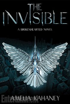 The Invisible by Amelia Kahaney | The Brokenhearted, BK#2 | Publisher: HarperTeen | Publication Date: October 7, 2014 | www.ameliakahaney.com | #YA #Science Fiction #Fantasy