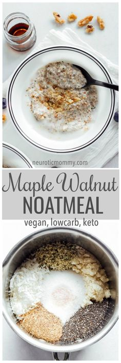Low Carb Meals THM Deep S - sub maple syrup and Almond flour. Maple Walnut Noatmeal - This is the creamiest, warmest oat free oatmeal ever! It's easy to make, high in fiber, low carb, and keto friendly. 3 net carbs per serving. Vegan Keto Recipes, Ketogenic Recipes, Low Carb Recipes, Cooking Recipes, Paleo, Cooking Pork, Milk Recipes, Cheese Recipes, Low Carb Breakfast