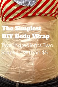 The easiest and best diy body wrap tutorial you'll find on the web. Two step,steps,two ingredients,less than $5,with steps on not only how to wrap,but how to maintain the results! Must read.