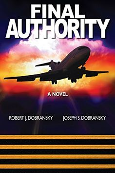 Final Authority Robert J. Dobransky and Joseph S. Dobransky https://www.amazon.com/dp/B00I5WB0X6/ref=cm_sw_r_pi_awdb_x_xEoSyb79WNT1X