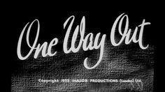 One Way Out - 1955 - Jill Adams & Eddie Byrne