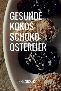 Gesunde Kokos-Schoko-Ostereier ohne Zucker - mydailygreen  #gesundeernährung #gesundheit #gesunderezepte #ostern #healthy #healthyeating #cleaneating #eatclean #healthykids #gesundekids #nosugar #ohnezucker #glutenfree #glutenfrei #easter