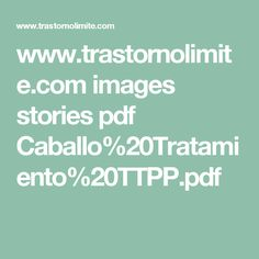 www.trastornolimite.com images stories pdf Caballo%20Tratamiento%20TTPP.pdf