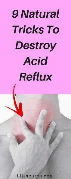 9 Natural Tricks To Destroy Acid Reflux