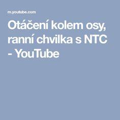 Otáčení kolem osy, ranní chvilka s NTC - YouTube