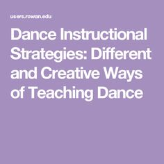 Dance Instructional Strategies: Different and Creative Ways of Teaching Dance