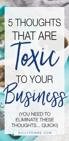 What we think about our business can either make or break us. Unfortunately, there are some thoughts that are simply toxic to your business... here are the 5 thoughts that will only cause harm and prevent your business from growing.