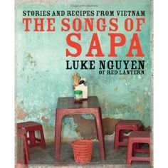 And now another beautiful cook book from Australia's talented Nguyen siblings, this time Luke. Kudos to the publisher for allowing such fine detail and stunning printing. Sapa is north of Hanoi, and Nguyen pays a lovely tribute to this culture.