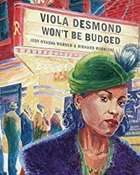 """Read """"Viola Desmond Won't Be Budged"""" by Jody Nyasha Warner available from Rakuten Kobo. In Nova Scotia, in an usher in a movie theatre told Viola Desmond to move from her main floor seat up to the balco. Canadian History, American History, American Children, Rosa Parks, Civil Rights Movement, Book Lists, Nonfiction, Childrens Books, Nova Scotia"""