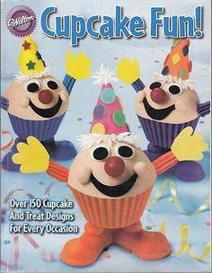 WILTON CUPCAKE FUN! CAKE DECORATING BOOK - 2006