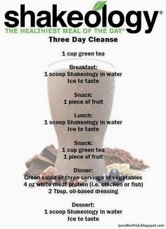 Shakeology Cleanse But I'm using the IT WORKS SHAKES.... LESS CARBS AND SUGARS !! And gmo n gluten free !!!