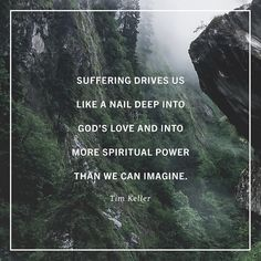 """""""Suffering is an essential part of our union with the suffering Christ. And yet 'the Bible never romanticizes suffering and it doesnt minimize it either' he reiterated. 'And theres no call to stoical resignation. At the same time the Bible makes it clear that if we are united to Christ suffering will be inevitable for every human being. Union with Christ makes clear that God redeems our suffering not only to introduce us to ourselves but also to introduce us to him.' 'Suffering is one of…"""