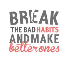 How to break those bad habits and create better ones! http://www.fb.com/workitoutcupcake