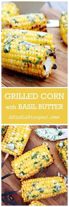 Grilled Corn with Basil Butter Recipe Perfect for summer barbecue season! Barbecue Recipes, Grilling Recipes, Cooking Recipes, Barbecue Sauce, Barbecue Chicken, Barbecue Ribs, Pork Recipes, Chicken Recipes, Vegetable Dishes