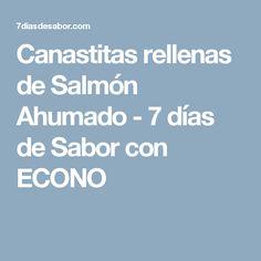 Canastitas rellenas de Salmón Ahumado - 7 días de Sabor con ECONO