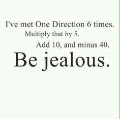 Be Jealous ;)