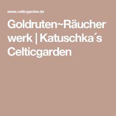 Goldruten~Räucherwerk   Katuschka´s Celticgarden