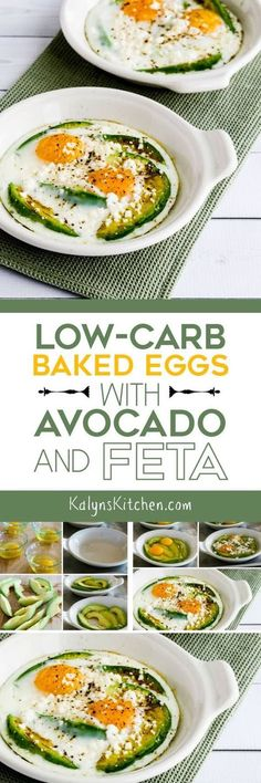 Low-Carb Baked Eggs with Avocado and Feta are a treat for a special breakfast, and this is also Keto, low-glycemic, gluten-free, meatless, and South Beach Diet friendly! [found on KalynsKitchen.com]