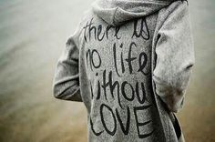 No life without love