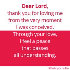 Dear Lord, Thank you for loving me... Bobby Schuller Prayer.