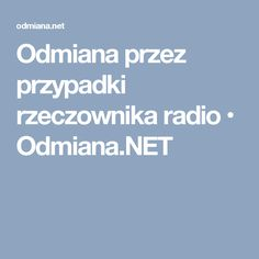 Odmiana przez przypadki rzeczownika radio • Odmiana.NET