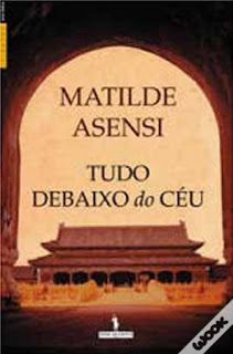 .   Dos Meus Livros: Tudo debaixo do Céu - Matilde Asensi